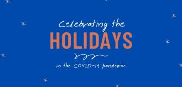 COVID 19 and the Holidays